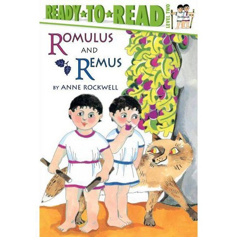 Romulus and Remus Level 2 Ready-To-Read - (Ready-To-Read:) by  Anne Rockwell (Paperback) - image 1 of 1