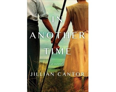 In Another Time -  by Jillian Cantor (Paperback) - image 1 of 1