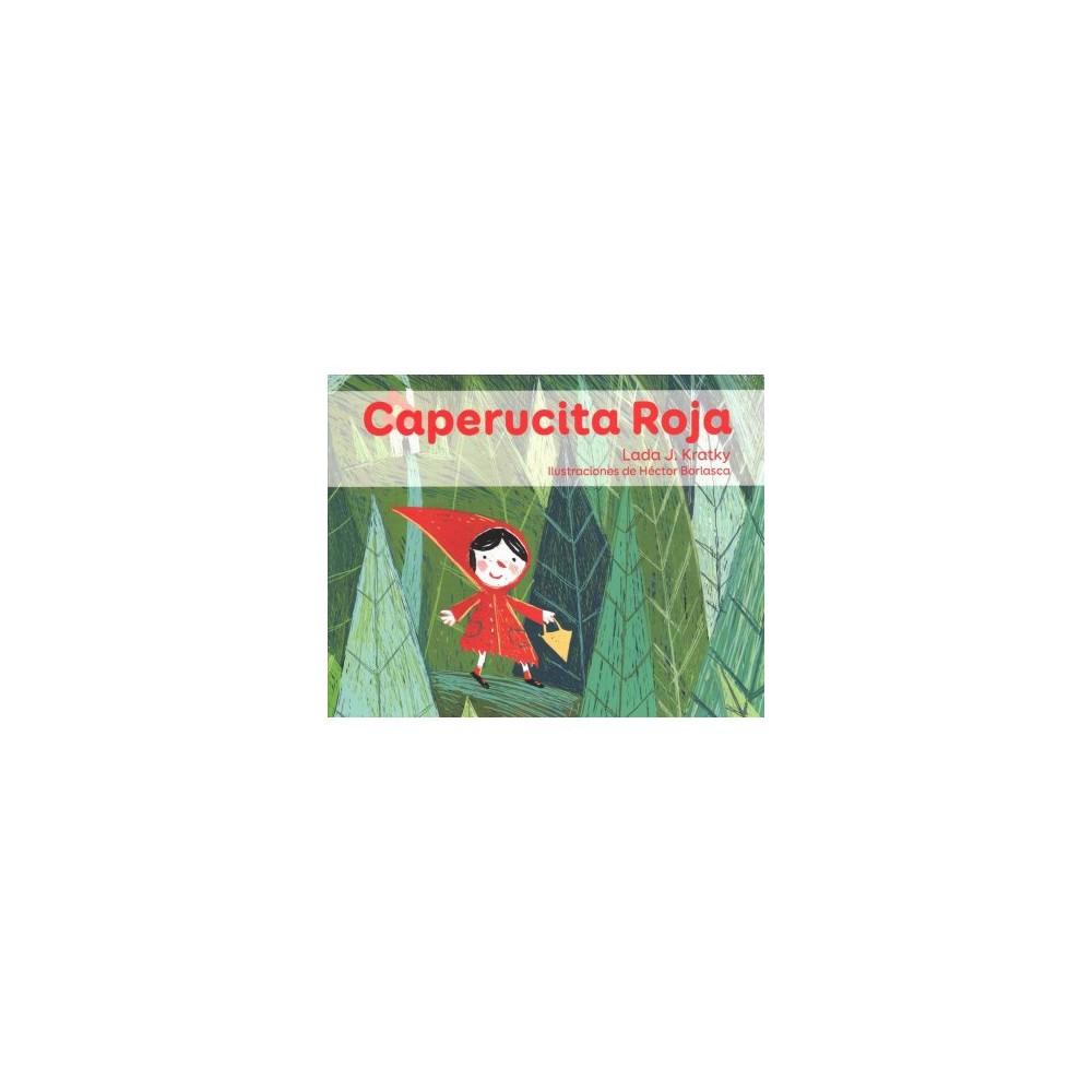 Caperucita Roja / Little Red Riding Hood - by Lada J. Kratky (Paperback)