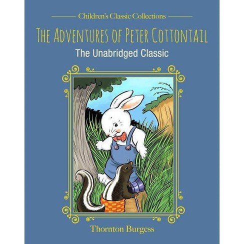 The Adventures of Peter Cottontail - (Children's Classic Collections) by  Thornton Burgess (Hardcover) - image 1 of 1