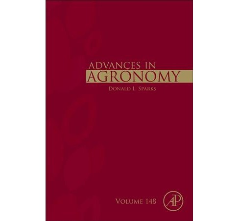 Advances in Agronomy -  (Advances in Agronomy)  Book 148 (Hardcover) - image 1 of 1