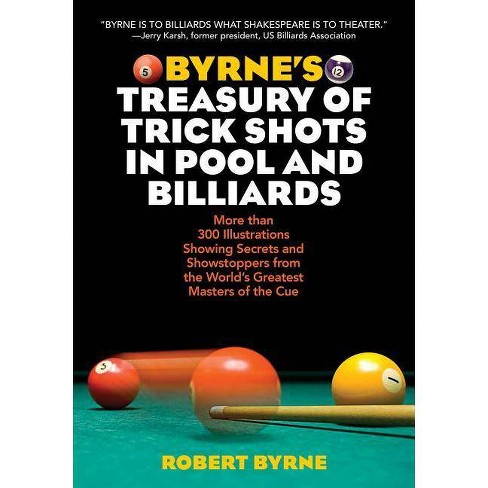 Byrne's Treasury of Trick Shots in Pool and Billiards - by  Robert Byrne (Paperback) - image 1 of 1