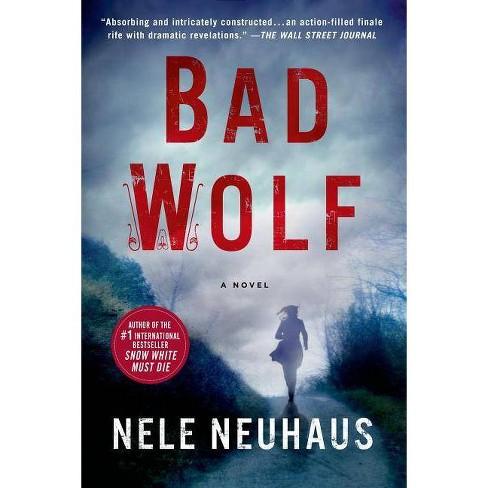 Bad Wolf - (Pia Kirchhoff and Oliver Von Bodenstein) by  Nele Neuhaus (Paperback) - image 1 of 1