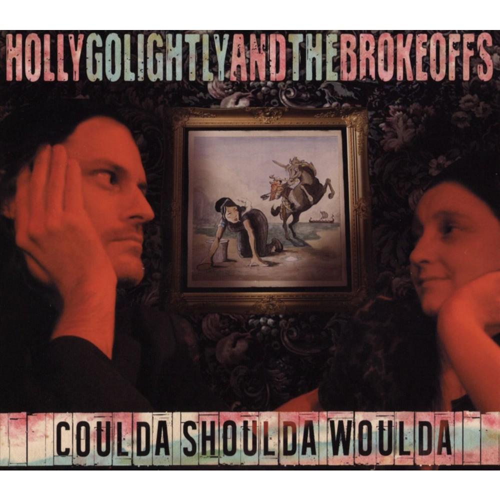 Holly & T Golightly - Coulda Shoulda Woulda (CD)