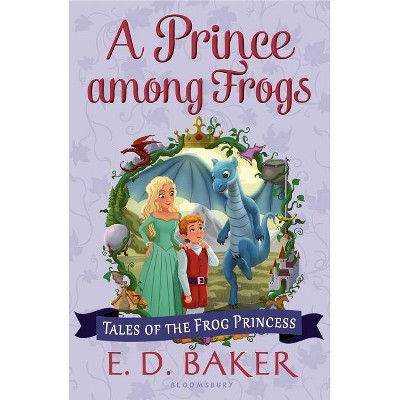A Prince Among Frogs - (Tales of the Frog Princess) 2nd Edition by  E D Baker (Paperback)