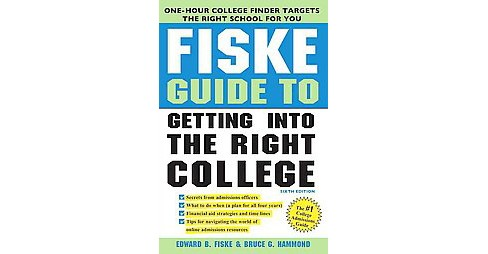 Fiske Guide to Getting Into The Right College (Paperback) (Edward B. Fiske & Bruce G. Hammond) - image 1 of 1