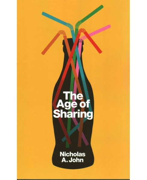 Age of Sharing (Paperback) (Nicholas A. John) - image 1 of 1