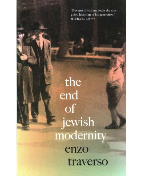 End of Jewish Modernity (Paperback) (Enzo Traverso) - image 1 of 1