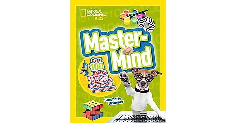 Mastermind : Over 100 Games, Tests, and Puzzles to Unleash Your Inner Genius (Paperback) (Stephanie - image 1 of 1