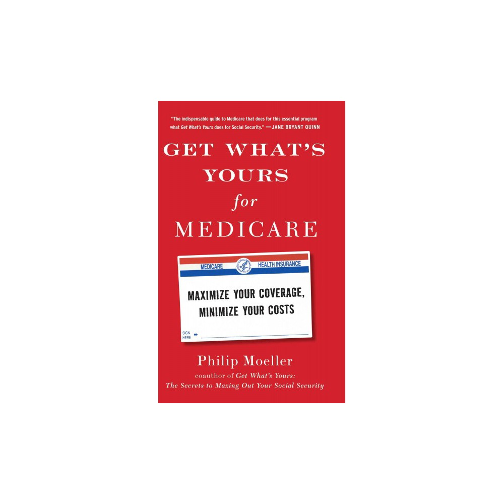 Get What's Yours for Medicare : Maximize Your Coverage, Minimize Your Costs (Large Print) (Hardcover)
