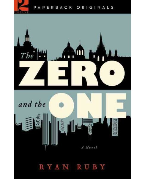 Zero and the One (Paperback) (Ryan Ruby) - image 1 of 1