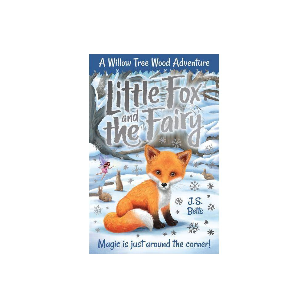 Willow Tree Wood Book 1 Little Fox And The Fairy Volume 1 By Joshua George J S Betts Paperback