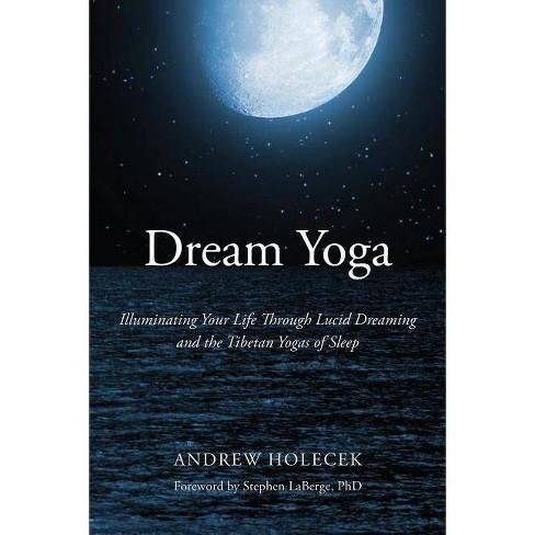 Dream Yoga - by  Andrew Holecek (Paperback) - image 1 of 1