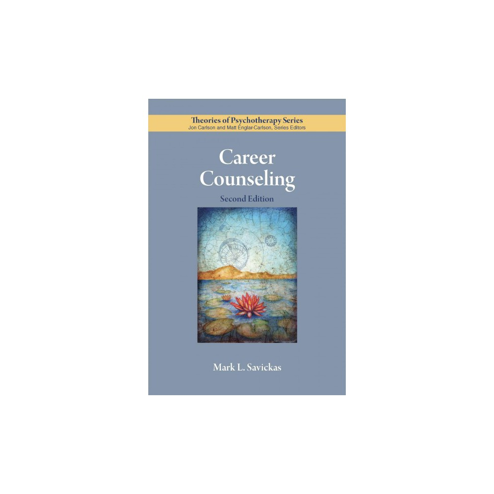 Career Counseling - 2 (Theories of Psychotherapy) by Mark L. Savickas (Paperback)