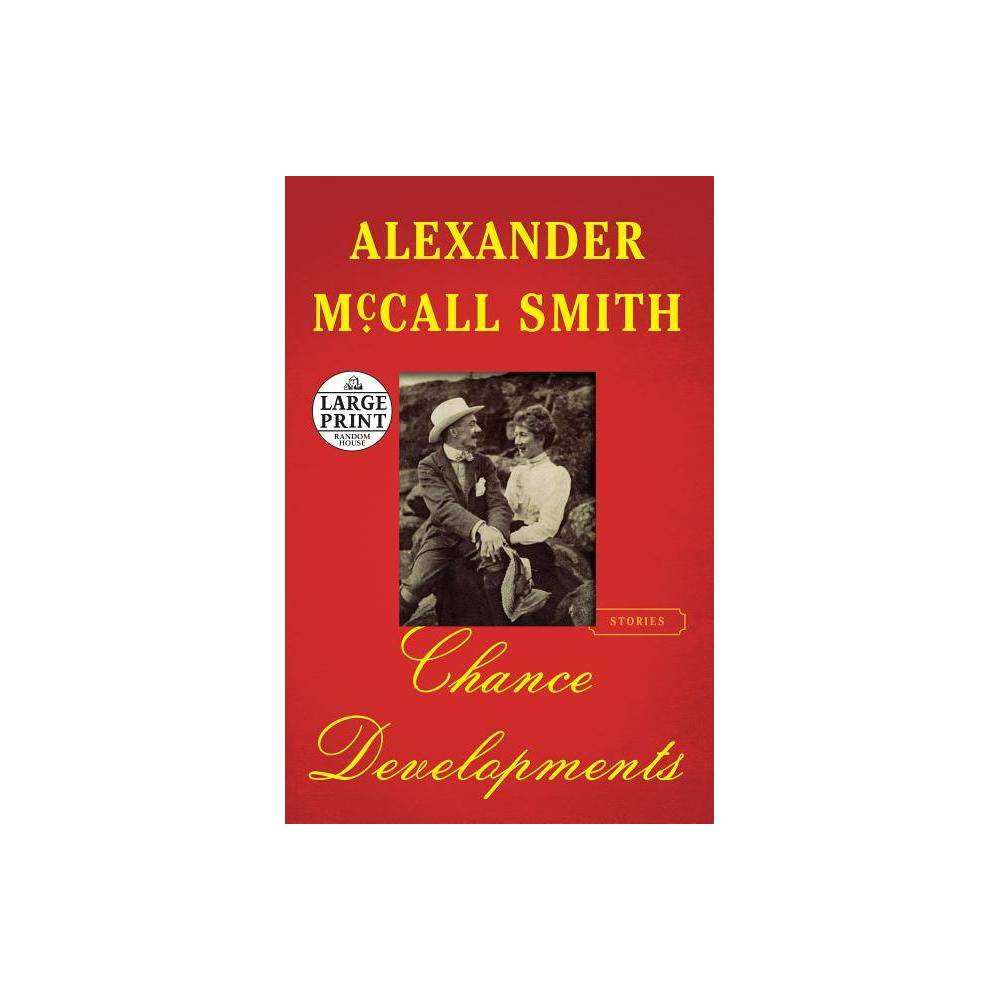 Chance Developments Large Print By Alexander Mccall Smith Paperback