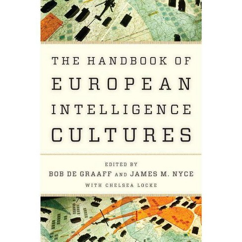 Handbook of European Intelligence Cultures - (Security and Professional Intelligence Education) by  Bob De Graaff & James M Nyce (Paperback) - image 1 of 1