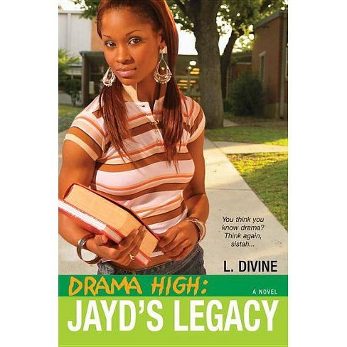 Drama High: Jayd's Legacy - by  L Divine (Paperback) - image 1 of 1