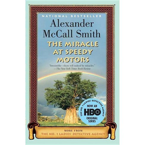 The Miracle at Speedy Motors - (No. 1 Ladies Detective Agency) by  Alexander McCall Smith (Paperback) - image 1 of 1