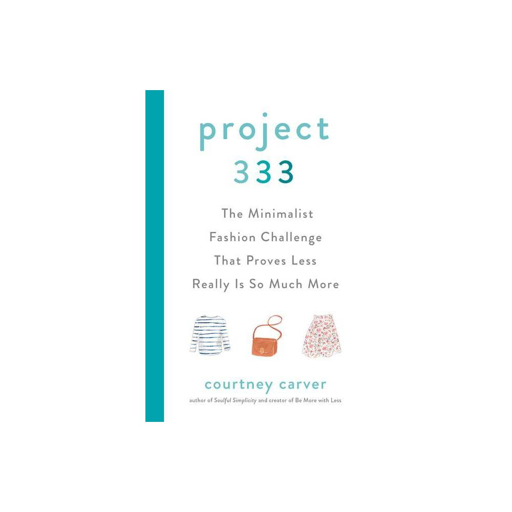 Project 333 By Courtney Carver Hardcover