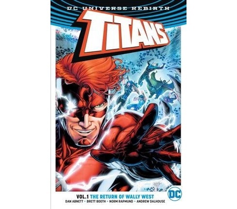 Titans 1 : The Return of Wally West (Paperback) (Dan Abnett) - image 1 of 1