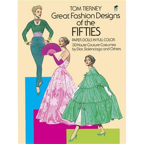 Great Fashion Designs Of The Fifties Paper Dolls Dover Paper Dolls By Tom Tierney Paperback Target