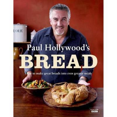 Paul Hollywood's Bread - (Hardcover)