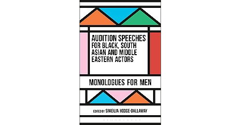 Audition Speeches for Black, South Asian and Middle Eastern Actors : Monologues for Men (Paperback) - image 1 of 1