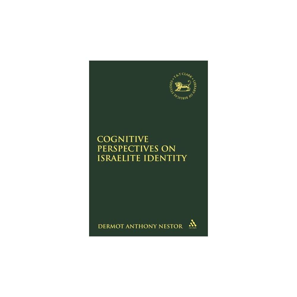 Cognitive Perspectives on Israelite Identity - by Dermot Anthony Nestor (Paperback)