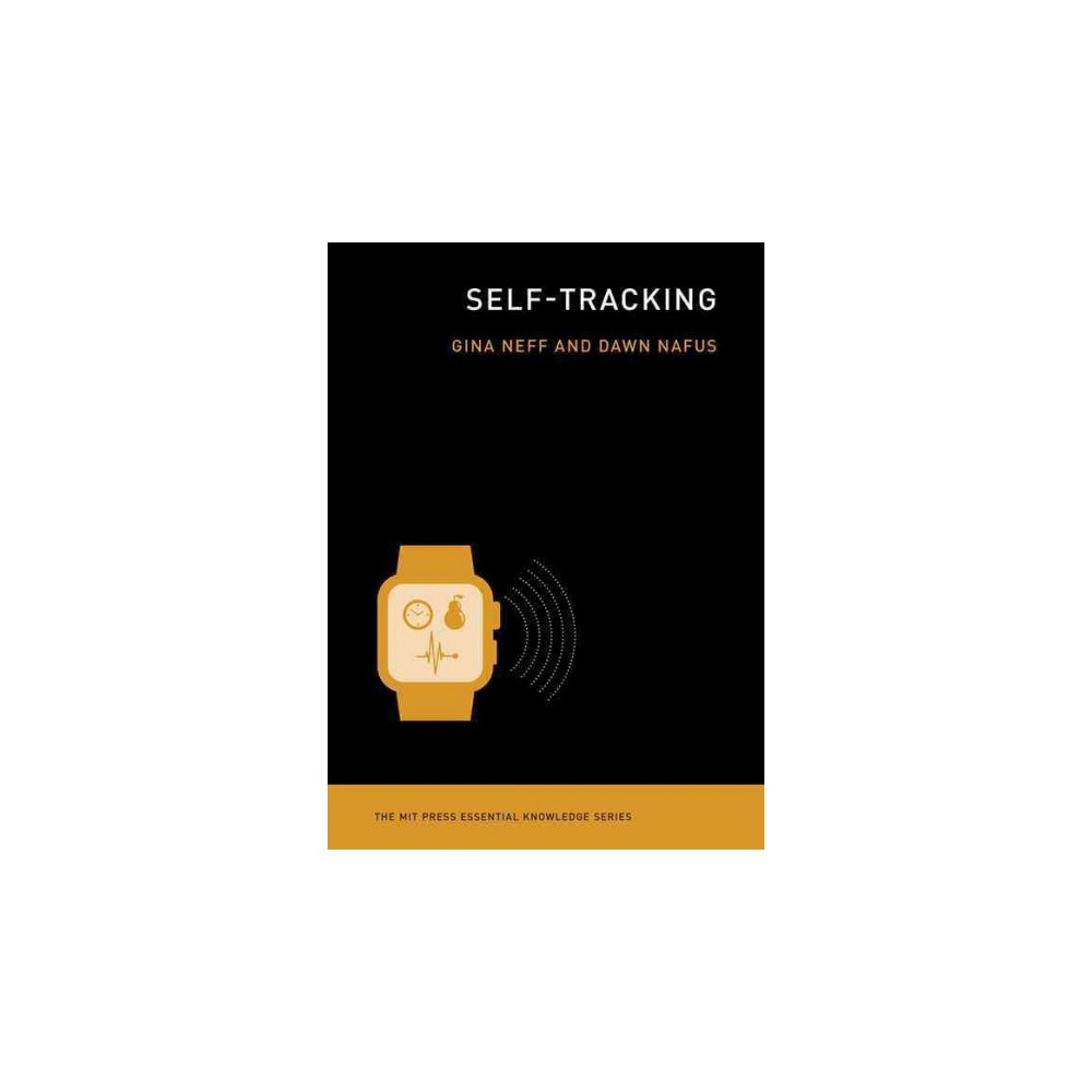 Self-Tracking (Paperback) (Gina Neff)