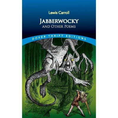 Jabberwocky and Other Poems - (Dover Thrift Editions) by  Lewis Carroll (Paperback)