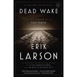 Dead Wake : The Last Crossing of the Lusitania