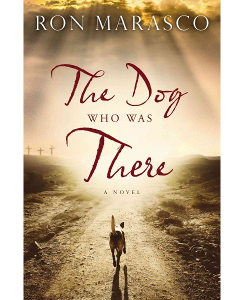 Dog Who Was There (Paperback) (Ron Marasco) - image 1 of 1