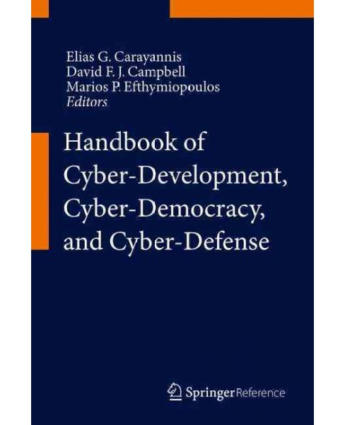 Handbook of Cyber-development, Cyber-democracy, and Cyber-defense (Hardcover) - image 1 of 1