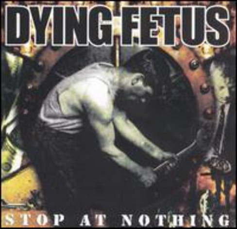 Dying Fetus - Stop At Nothing (Vinyl) - image 1 of 1
