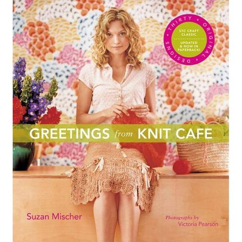 Greetings from Knit Cafe - by  Suzan Mischer (Paperback) - image 1 of 1