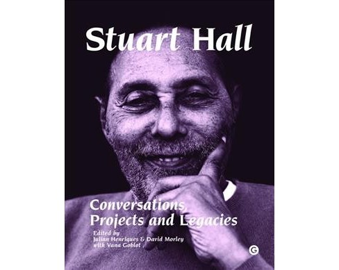 Stuart Hall : Conversations, Projects and Legacies (Hardcover) - image 1 of 1