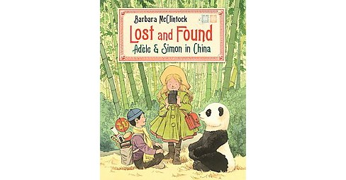 Lost and Found : Adèle & Simon in China (School And Library) (Barbara McClintock) - image 1 of 1