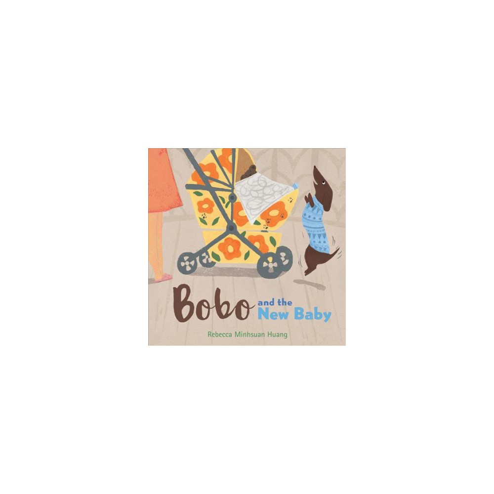 Bobo and the New Baby - by Rebecca Minhsuan Huang (School And Library)