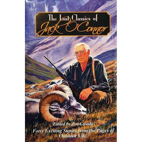 The Lost Classics of Jack O'Connor - 2 Edition (Hardcover) - image 1 of 1