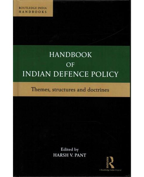 Handbook of Indian Defence Policy : Themes, Structures and Doctrines (Hardcover) - image 1 of 1