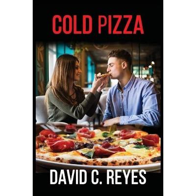 Cold Pizza - by  David Reyes (Paperback)