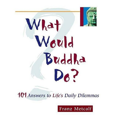 What Would Buddha Do? - by  Franz Metcalf (Paperback) - image 1 of 1