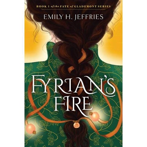 Fyrian's Fire - (The Fate of Glademont) by  Emily H Jeffries (Paperback) - image 1 of 1