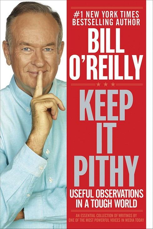 Keep It Pithy (Hardcover) by Bill O'Reilly - image 1 of 1
