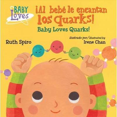 El bebé adora los quarks / Baby Loves Quarks - BRDBK by Ruth Spiro (Hardcover)