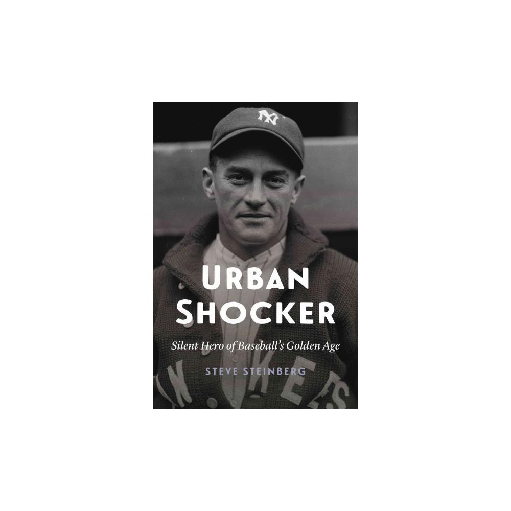 Urban Shocker : Silent Hero of Baseball's Golden Age (Hardcover) (Steve Steinberg)