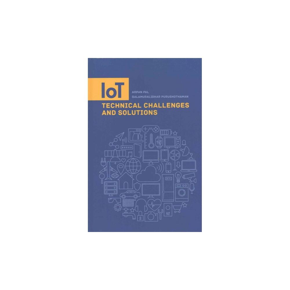 Iot Technical Challenges and Solutions (Hardcover) (Arpan Pal & Balamuralidhar Purushothaman)