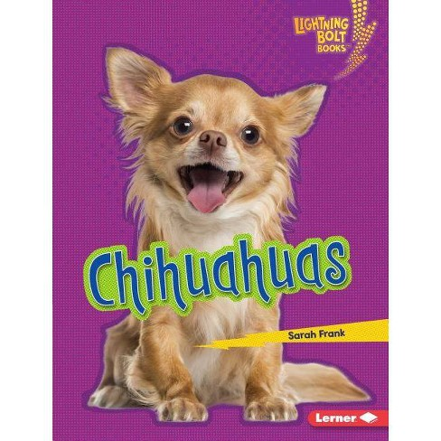 Chihuahuas - (Lightning Bolt Books (R) -- Who's a Good Dog?) by  Sarah Frank (Hardcover) - image 1 of 1