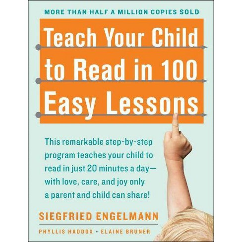 Teach Your Child to Read in 100 Easy Lessons - by  Phyllis Haddox & Elaine Bruner & Siegfried Engelmann - image 1 of 1