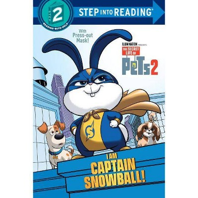 I Am Captain Snowball! : The Secret Life of Pets 2 -  Deluxe by Dennis R. Shealy (Paperback)